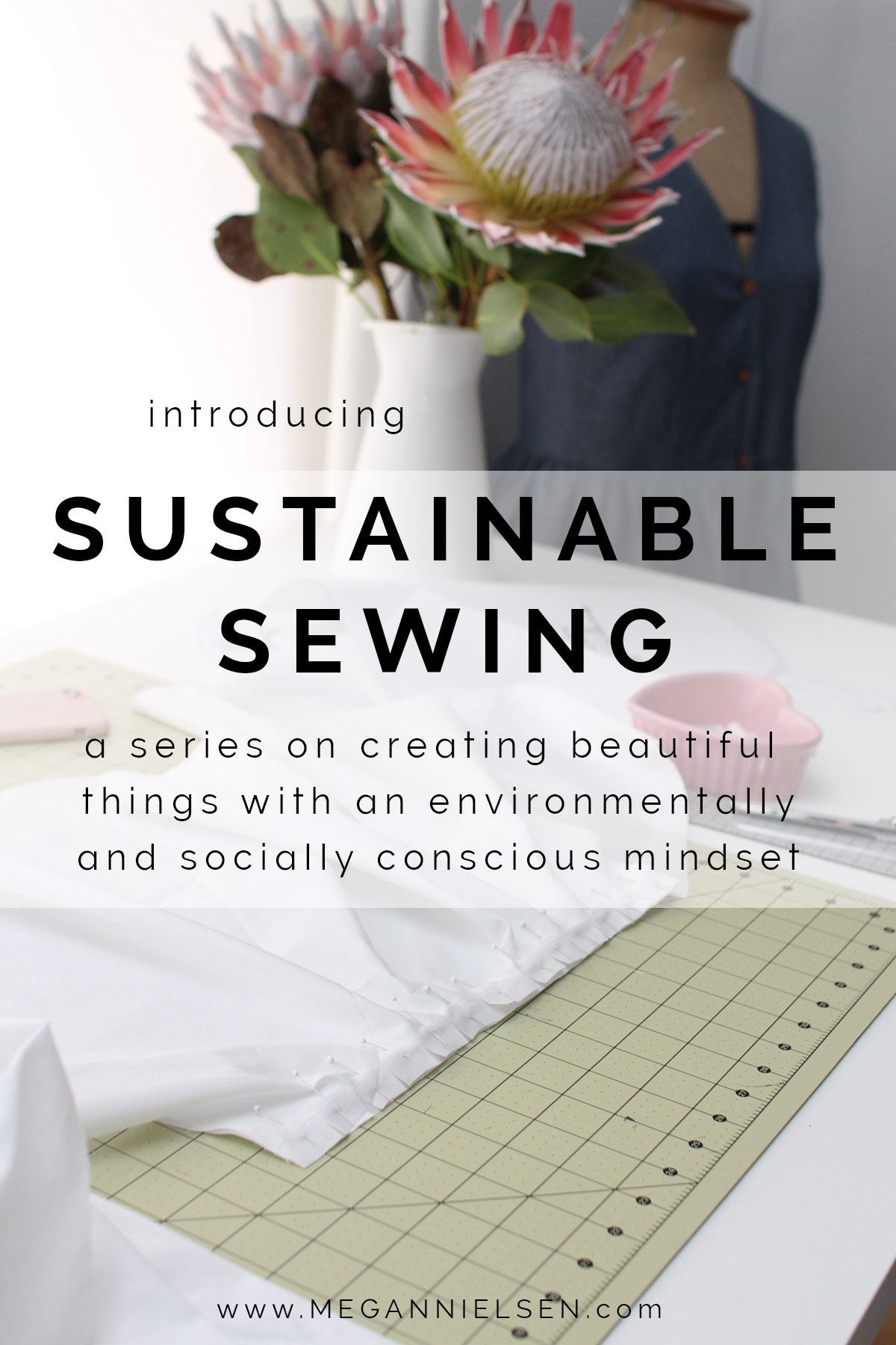 Sustainable sewing series on Megan Nielsen Design Diary // exploring how to create beautiful things with an environmentally and socially conscious mindset