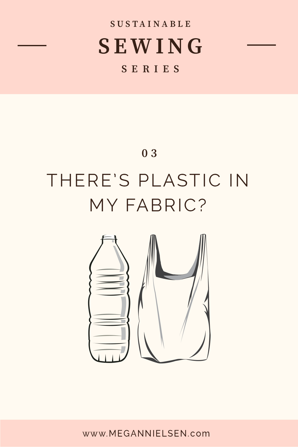 There's Plastic in my fabric? // Sustainable sewing series on Megan Nielsen Design Diary