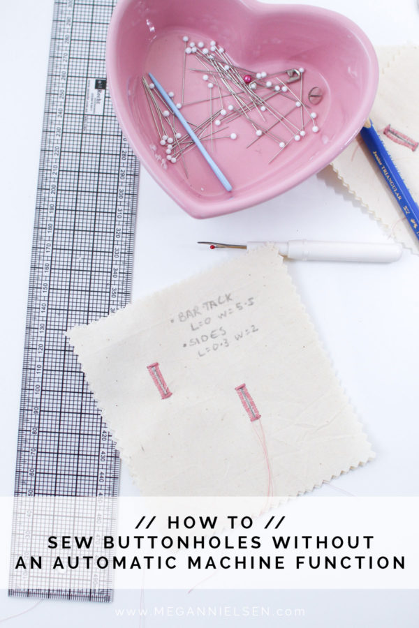 How to sew buttonholes without an automatic function on your sewing machine! All you need is a pencil, ruler and zig zag function! Tutorial on Megan Nielsen Design Diary