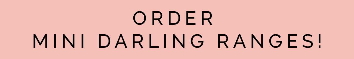 Order Mini Darling Ranges