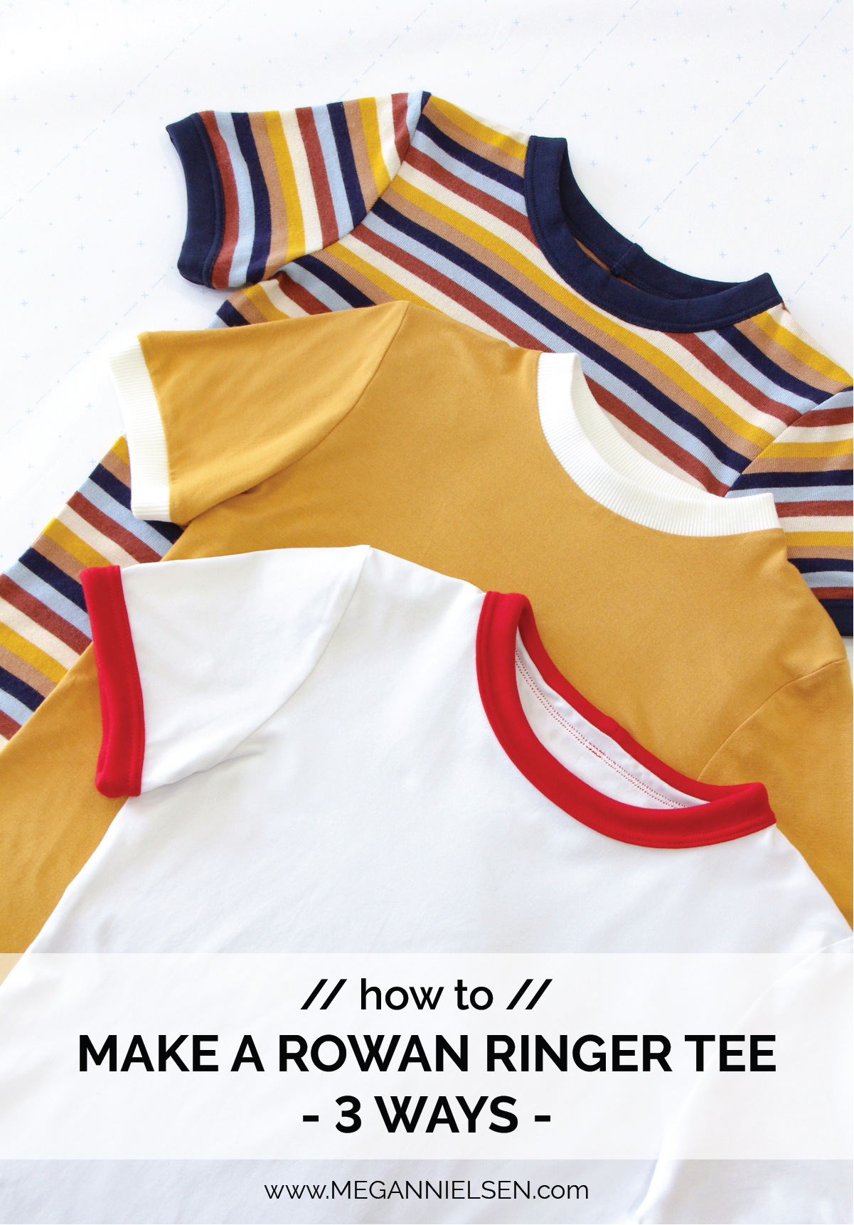 Megan Nielsen Patterns - How To Make A Rowan Ringer Tee - 3 Ways