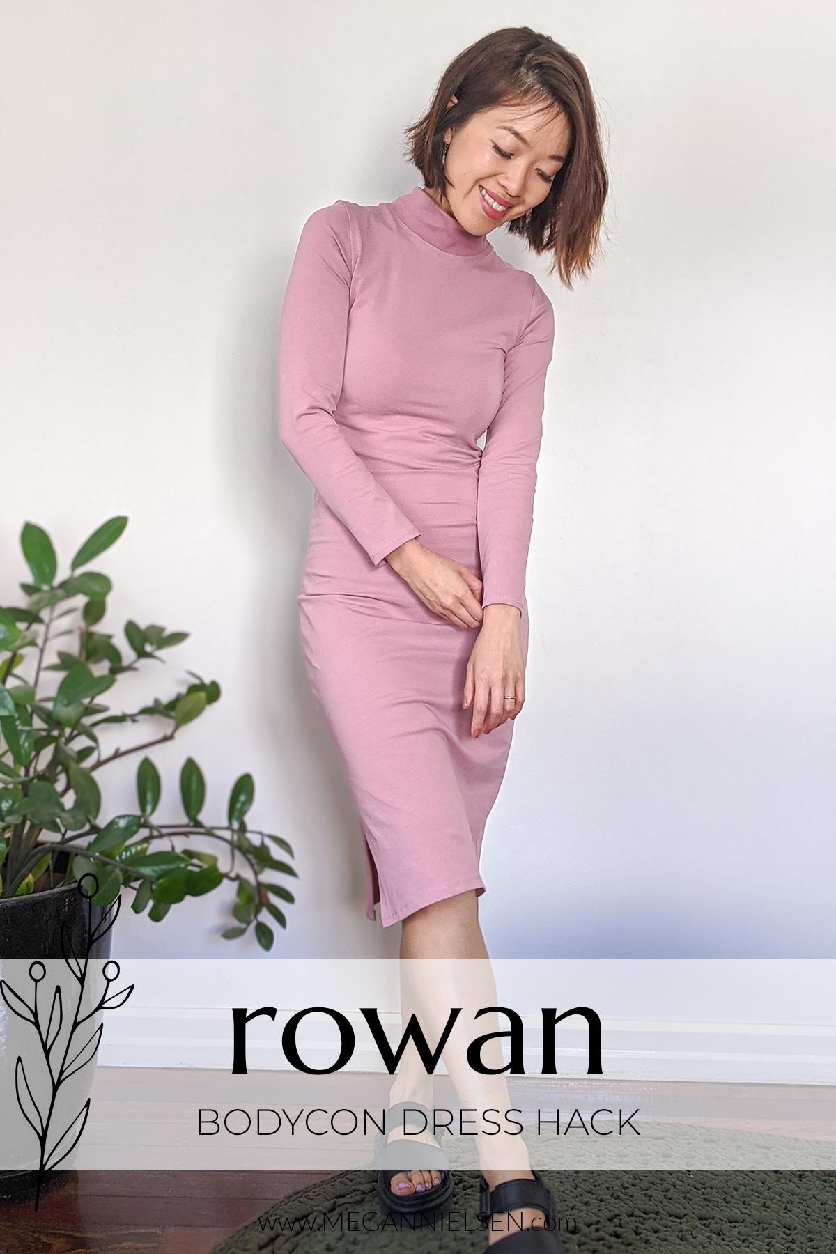 Rowan bodycon dress hack