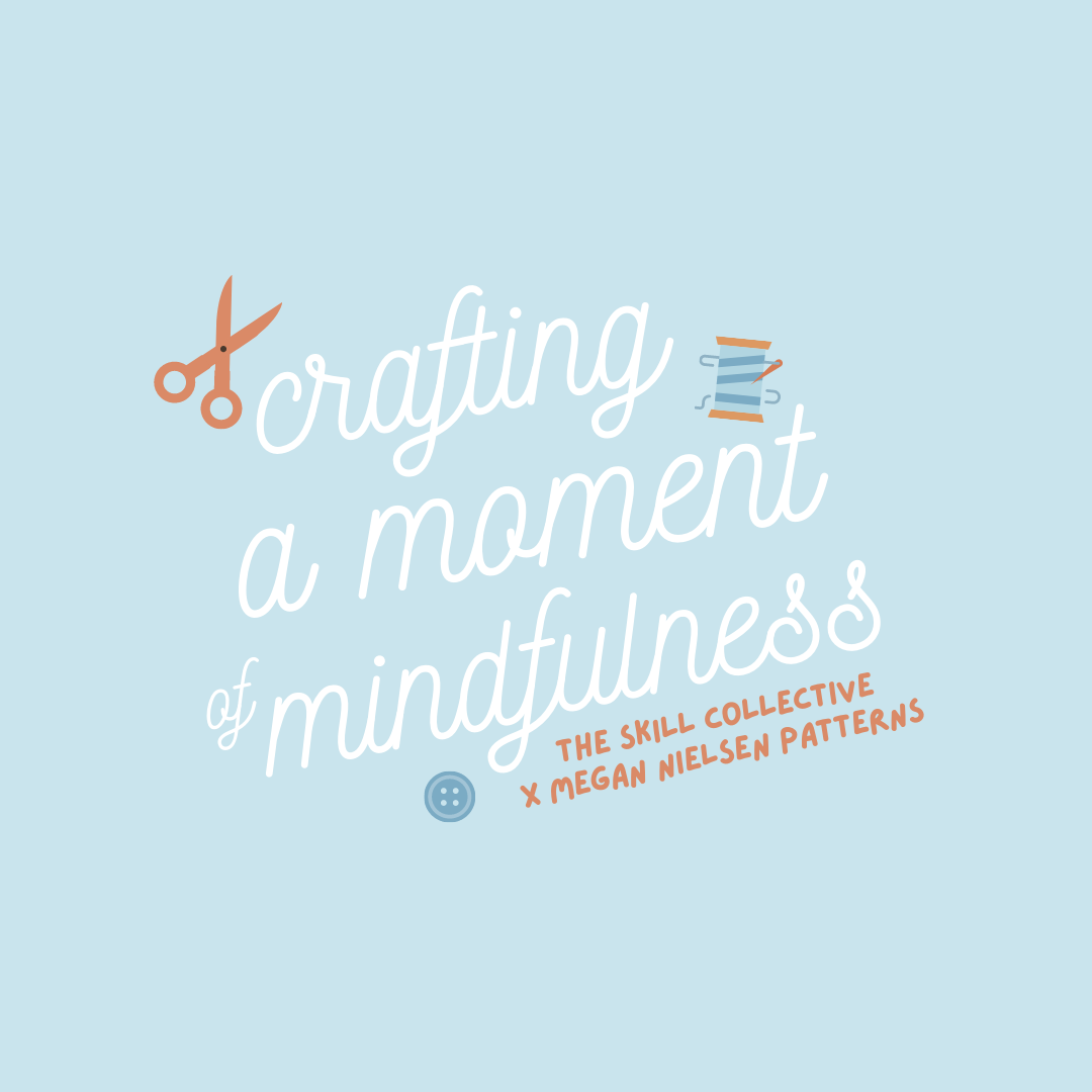 Crafting a Moment of Mindfulness with The Skill Collective
