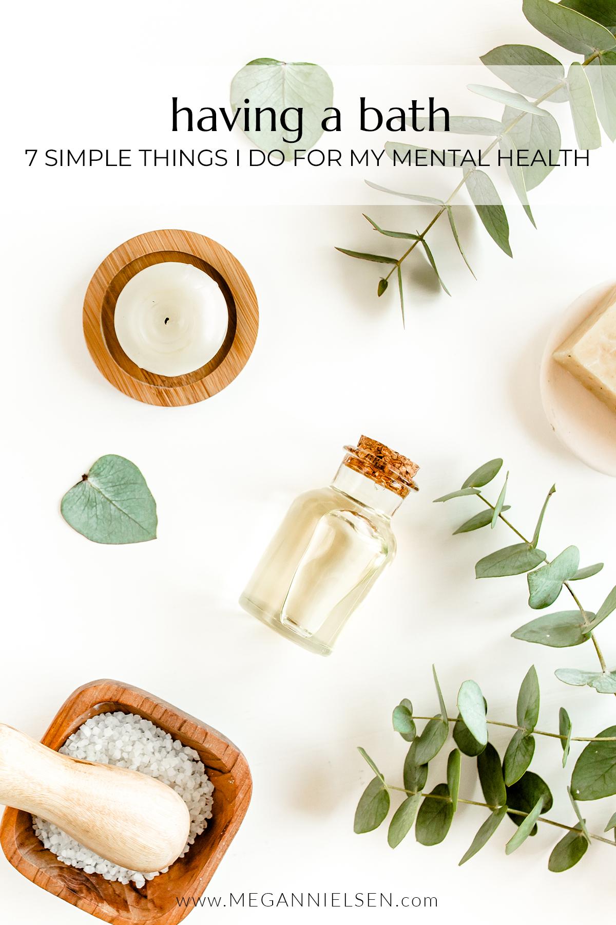 7 Simple Things I Do For My Mental Health | Having a Bath