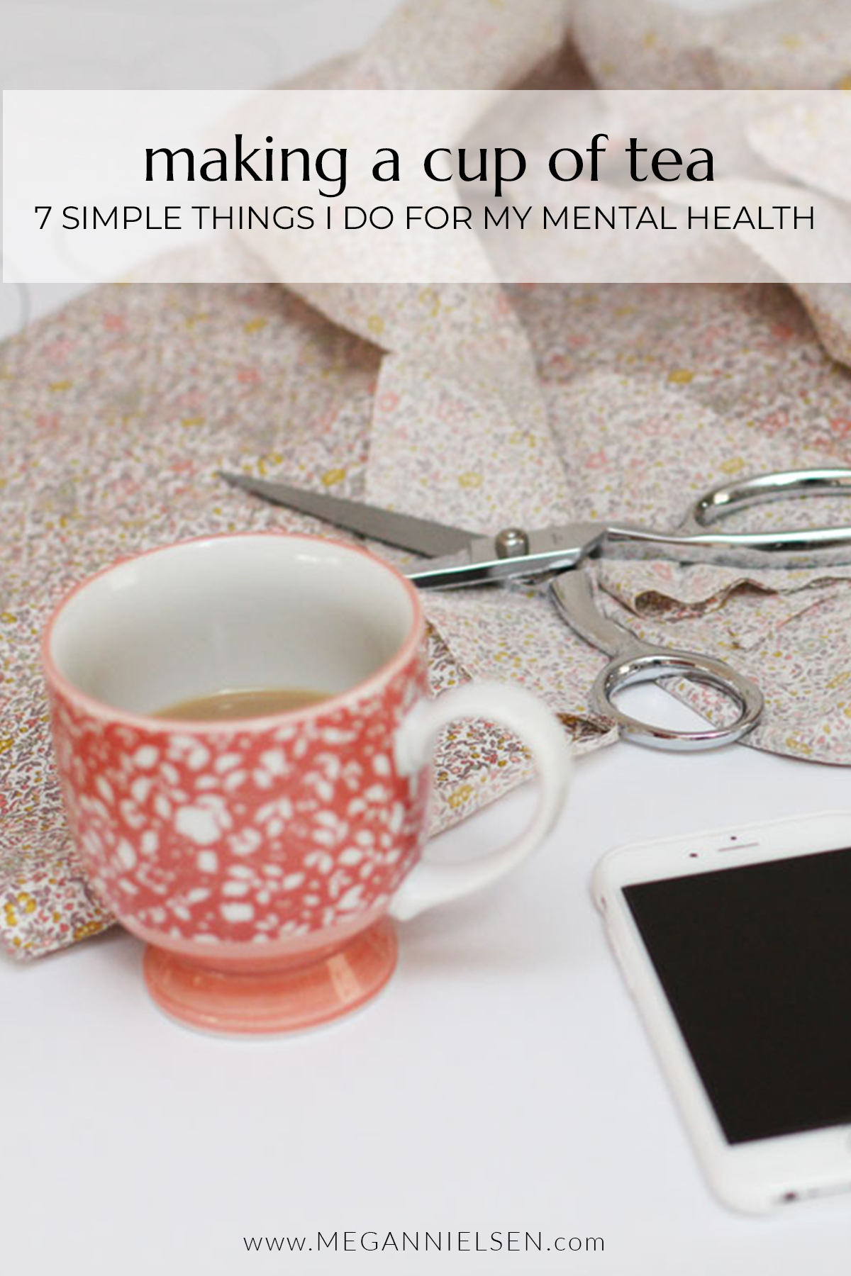 7 Simple Things I Do For My Mental Health | Making a Cup of Tea